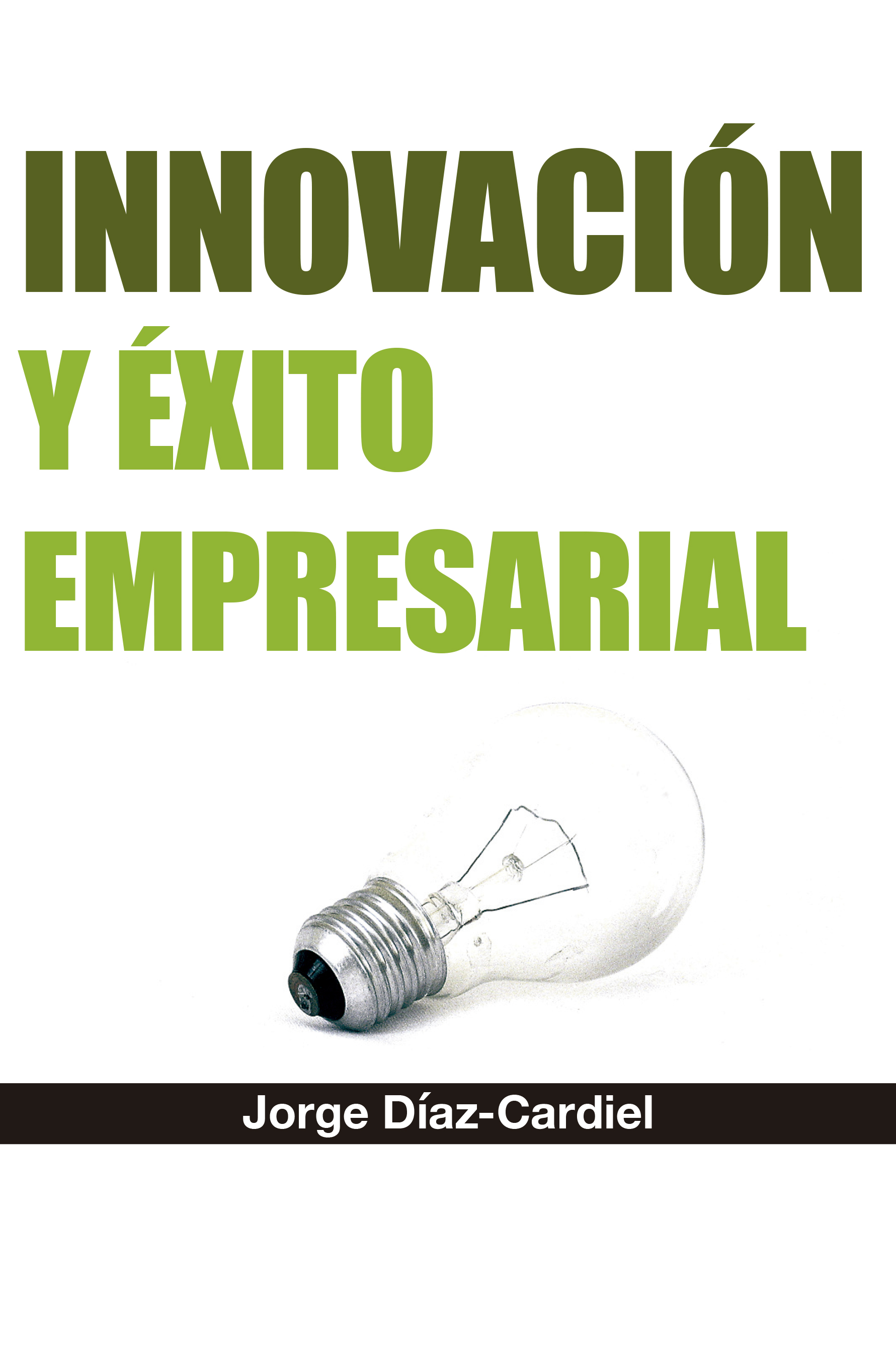 libro-innovacion-y-exito-empresarial-por-jorge-diaz-cardiel